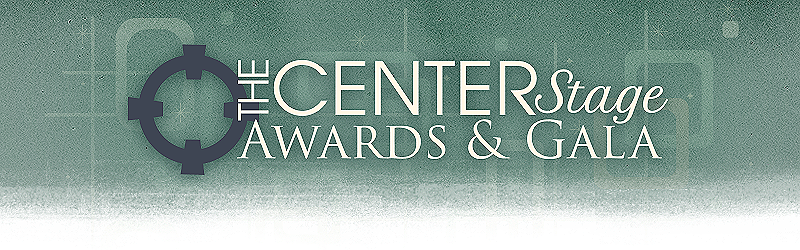 CENTER Stage Gala and Awards